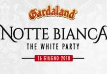 Concorso RTL 102.5 Vinci biglietti Gardaland Notte Bianca - The White Party
