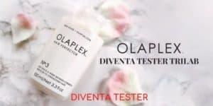 Diventa tester Trilab Olaplex